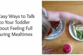 How to Talk to Your Toddler About Feeling Full