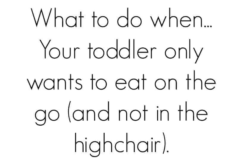 Toddler Won't Sit Still for Meals? Try This.