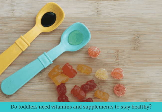 toddler vitamins and supplements advice