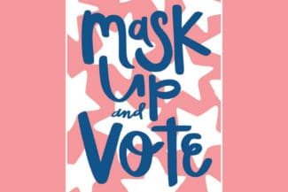 Mask Up and Vote!